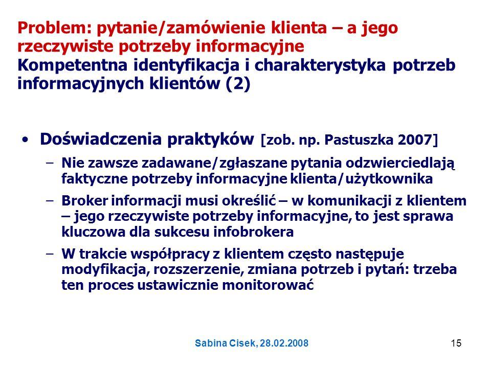 Doświadczenia praktyków [zob. np. Pastuszka 2007]